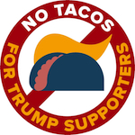 Thumbnail image for The 'Taco Nazi'? Unknown artist: No tacos for Trumpistas (toon)