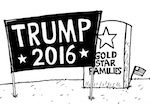 Thumbnail image for Priorities? Donald Trump and Gold Star Families (toon)