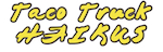 Thumbnail image for Taco trucks deserve their own haikus! Add your haiku here