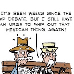 Thumbnail image for La Cucaracha: Is it time 'to whip out that Mexican thing again'? (toon)