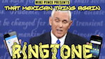 Thumbnail image for 'That Mexican Thing Again' ringtones make America great again (audio)