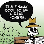 Thumbnail image for La Cucaracha: On Dia de Los Muertos, it's cool to be dead (toon)