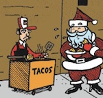 Thumbnail image for La Cucaracha: Tacos were hung by the chimney with care (toon)