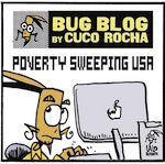 Thumbnail image for La Cucaracha's Bug Blog: Workin' hard for the money (toon)