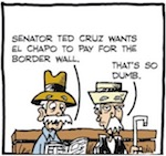 Thumbnail image for La Cucaracha: Ted Cruz wants El Chapo to pay for the wall (toon)