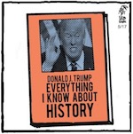 "Thumbnail image for La Cucaracha: ""Don't Know Much About History"" by D. Trump (toon)"