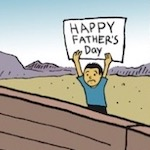 Thumbnail image for La Cucaracha: ¡Feliz Day of the Dads! in Trump's America (toon)