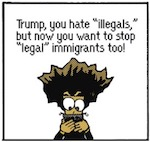 Thumbnail image for The Beandocks: Trump's 'legal' immigration policy (toon)