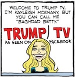 Thumbnail image for La Cucaracha: 'Trump TV' on Facebook tells its own truth (toon)