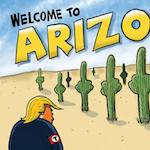 Thumbnail image for Welcome to Arizona, Donald Trump (toon)