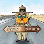 Thumbnail image for Bad boys bad boys what you gonna do? Trooper Trump has a pardon for you