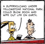 Thumbnail image for La Cucaracha: Supervolcano underneath Yellowstone could blow (toon)