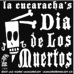 Thumbnail image for La Cucaracha: Crazy! Dia de Los Muertos is getting so popular! (toon)