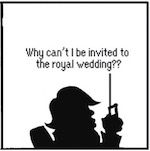 Thumbnail image for The Beandocks: Trump will not be invited to the Royal Wedding (toon)