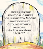 Thumbnail image for Judge Roy Moore's political future — we hope — is dead (toon)