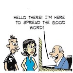 Thumbnail image for La Cucaracha: I am here to spread The Good Word (toon)