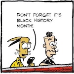 Thumbnail image for La Cucaracha: White House statement marks Black History Month (toon)