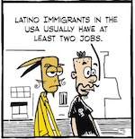 Thumbnail image for La Cucaracha: Why do Latino immigrants have at least two jobs? (toon)