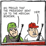 Thumbnail image for La Cucaracha: So proud that we are patrolling the border! (toon)