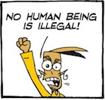 "Thumbnail image for La Cucaracha: No human being is ""illegal!"" (toon)"