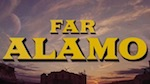 Thumbnail image for 'Far Alamo' is the epic battle they never taught you in school (video)