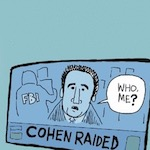 Thumbnail image for Trump pushes back against Michael Cohen FBI Russia scandal (toon)