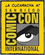 Thumbnail image for La Cucaracha: Comic-Con? That's in San Diego, right? (toon)