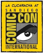 Thumbnail image for La Cucaracha: San Diego Comic-Con is always an adventure  (toon)