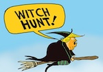 Thumbnail image for Sad! Disgusting! The Mueller probe is nothing but a witch hunt! (toon)