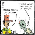 Thumbnail image for La Cucaracha: Where do all the zombies eat? (toons)