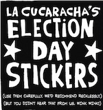 Thumbnail image for La Cucaracha's Election Day Stickers: Got yours? (toon)