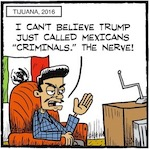 Thumbnail image for La Cucaracha: Meanwhile in Tijuana, Let's Make Mexico Great Again! (toon)