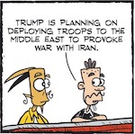 Thumbnail image for La Cucaracha: What is the plan for U.S. troops in Iran? (toon)