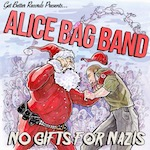 Thumbnail image for Punk pocha pioneer Alice Bag presents: 'No Xmas gifts for Nazis' (NSFW video)